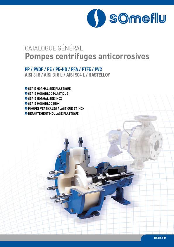 SOMEFLU - CATALOGUE GÉNÉRAL Pompes centrifuges anticorrosives